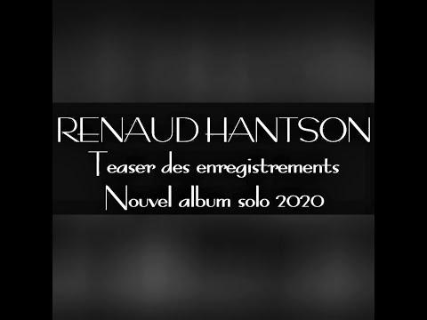 Renaud Hantson - Teaser Enregistrements Album Solo 2020
