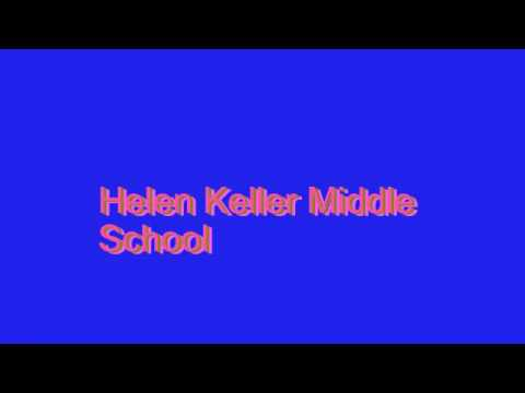 How to Pronounce Helen Keller Middle School