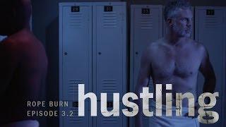 HUSTLING SERIES: EP 3.2, 'ROPE BURN'