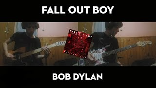 Fall Out Boy: Bob Dylan - Guitar cover