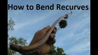 How to Bend Recurves on a Primitive Bow - Bow Building