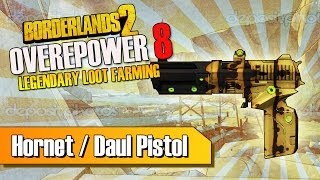 Borderlands 2 | Overpower 8 Legendary Loot Farming - The Hornet / Dahl Pistol