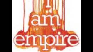 I Am Empire - You