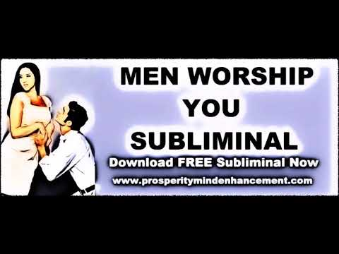 Guys Worship You - Subliminal Attraction Affirmations