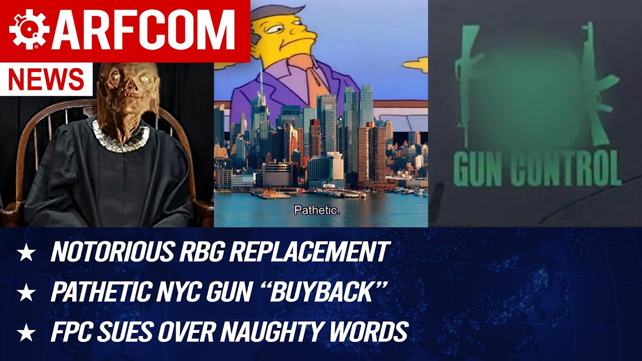 [ARFCOM NEWS] Notorious RBG Replacement + Pathetic NYC Gun