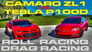 Muscle vs Electric - Tesla Model S P100D Ludicrous vs Chevrolet Camaro ZL1 Drag and Roll Racing