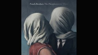 "Punch Brothers - ""Julep"""
