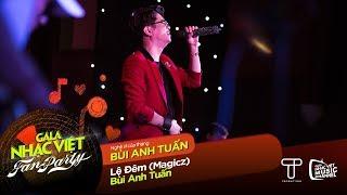 Lệ Đêm - Bùi Anh Tuấn | Gala Nhạc Việt - Fan Party (Official)