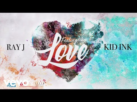 Ray J - Feeling Like Love ft. Kid Ink