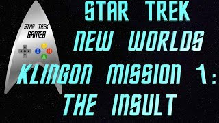 Star Trek New Worlds Klingon Mission 1: The Insult
