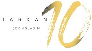 Video TARKAN - Çok Ağladım download MP3, 3GP, MP4, WEBM, AVI, FLV November 2017