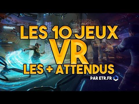Les 10 jeux en réalité virtuelle les plus attendus pour 2019 !!!