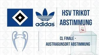 BALD GIBT'S NEUE TRIKOTS! HSV Trikot Abstimmung + CL Finalort Abstimmung