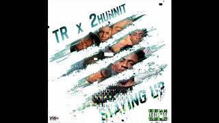 TR x 2HUNNIT - STAYING UP