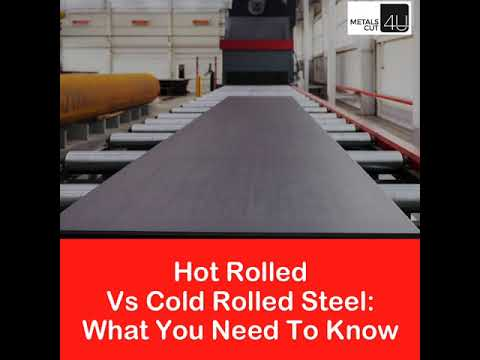 Hot Rolled Vs Cold Rolled Steel: What You Need To Know