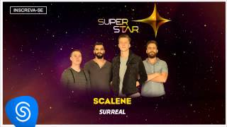 Scalene - Surreal (SuperStar 2015) [Áudio Oficial]