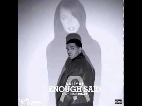 Aaliyah Ft. Drake - Enough Said