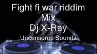 Fight Fi War & Story Tella Riddim mix - Dj X-Ray