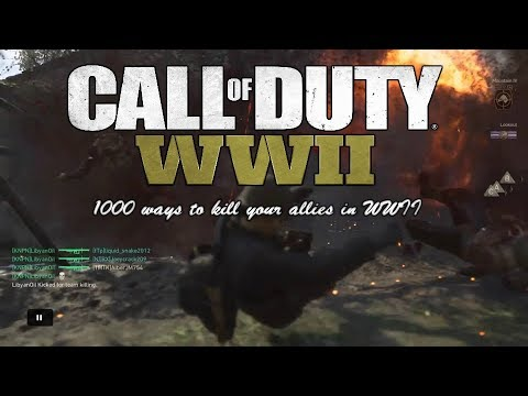 1000 Ways To Kill Your Allies in CoD: WWII (Episode 1)