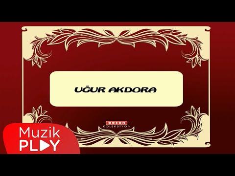 Uğur Akdora - Dinle
