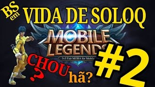 🔵 MOBILE LEGENDS( Vida de SoloQ #2 / Chou ! )