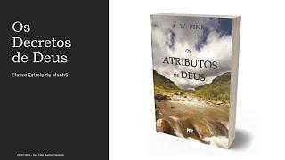 EBD - Os Atributos de Deus - Aula 03 - Os Decretos de Deus