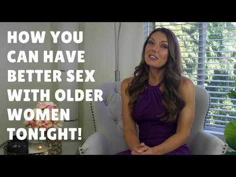 5 Crucial Tips To Help You Have Better Sex With Older Women Tonight