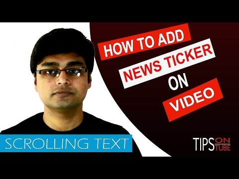 How To Add News Ticker/Scrolling Text On YouTube Video