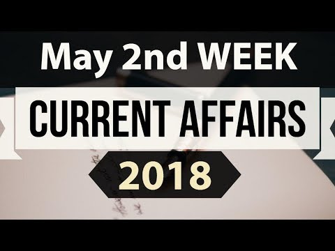 May 2018 Current Affairs in English - Second week part 2- SSC CGL/ IBPS/ SBI/ RBI/ UGC NET/UPSC/ PCS