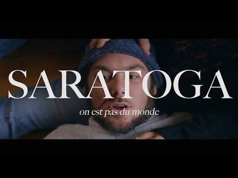Saratoga - On est pas du monde
