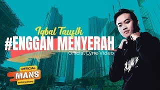 IQBAL TAUFIK - Enggan Menyerah - Never Give Up (Official Lyric Video)