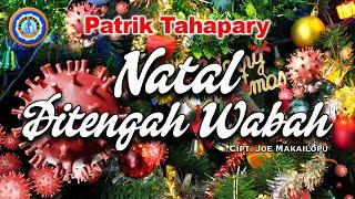 Patrik Tahapary - Natal Di Tengah Wabah | Lagu Natal Terbaru 2020 (Official Music Video)