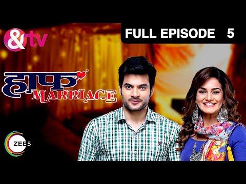 Half Marriage | Full Episode - 5 | Tarun Mahilani, Priyanka Purohit | And TV