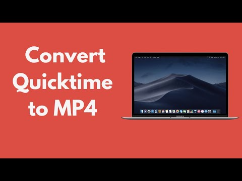 Quicktime to MP4 : How to Convert Quicktime to MP4 on Mac