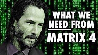 What Matrix 4 Needs To Work - Plus Casting News!