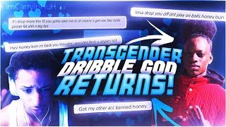TRANSGENDER DRIBBLE GOD RETURNS AND MAKES WAGER!IF HE BEATS ME ILL MAKE HIM LOOK LIKE KYLIE JENNER!