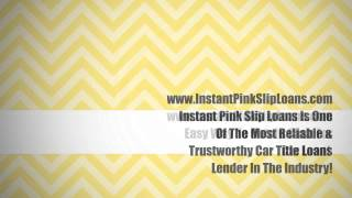 Affordable Instant Pink Slip Loans. California