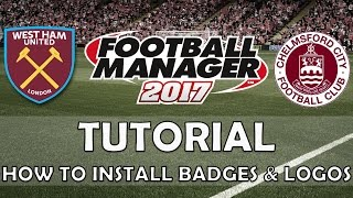 How to Install Badges & Logos | Football Manager 2017/2018