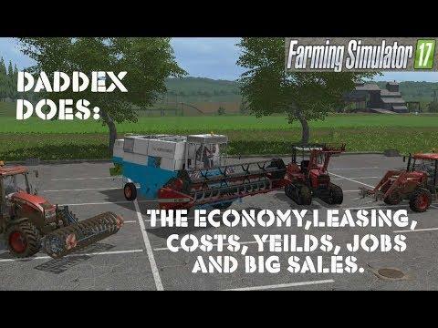 Farming simulator 2017 Dad Dex Does:Economics. Leasing, costs, yields, jobs, big sales the market