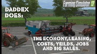 Farming simulator 2017 Dad Dex Does:Economics. Leasing, costs, yields, jobs, big sales the market