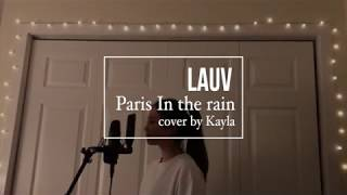 Video 🌧Paris in the Rain - Lauv // COVER💧 download MP3, 3GP, MP4, WEBM, AVI, FLV Mei 2018