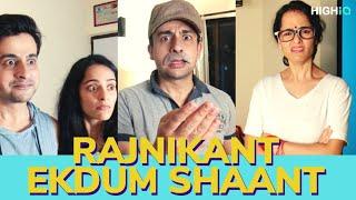 Biwi & ME | Rajnikant Ekdum Shaant | S02E07 | HighIQ