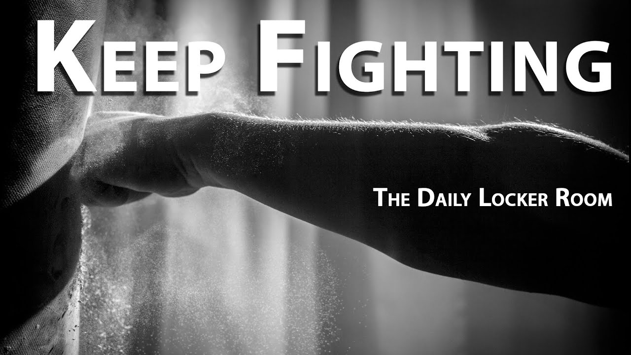 Keep Fighting - YouTube