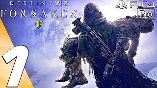 DESTINY 2 Forsaken - Gameplay Walkthrough Part 1 - Prologue (Story Expansion) PS4 PRO