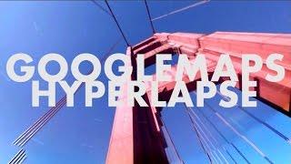 Google Maps Hyperlapse Free HD Video