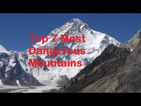 Top 7 Most Dangerous Mountains In The World   Dangerous Mountain Climbing   Deadly Mountains