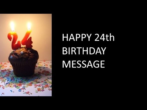 24th birthday message youtube