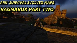 Ark Survival Evolved MAPS - RAGNAROK PART TWO