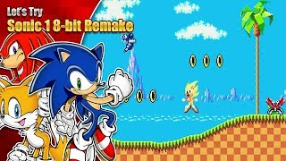 SUPER SONIC 8 BIT!? Let's Try Sonic 1 8 bit remake