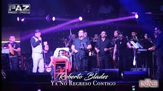 Ya No Regreso Contigo - Roberto Blades (En Vivo) ft. Rumba y Sabor Hnos. Galvan - Virginia 2018